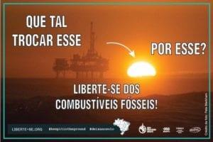 Participe da maior campanha já feita no mundo contra os combustíveis fósseis e por uma transição justa para energias 100% renováveis!