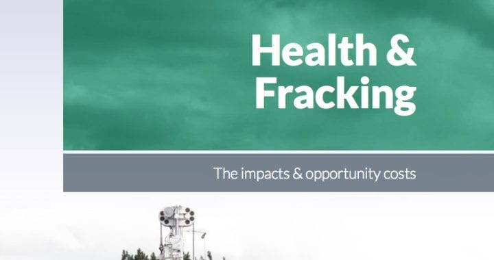 Health & Fracking – The impacts & opportunity costs